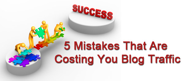 5 Mistakes That Are Costing You Blog Traffic