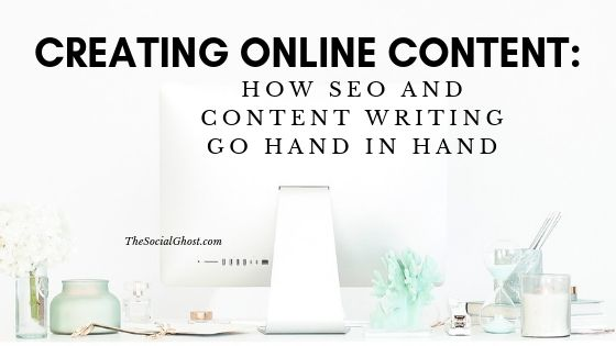 Creating Online Content: How SEO and Content Writing Go Hand in Hand